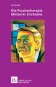 Die Psychotherapie. Milton H. Ericksons - Jay Haley