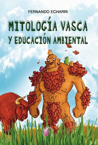 Mitología vasca y educación ambiental - Fernando Echarri