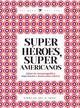 Superhéroes, súper americanos - Adrián Galindo