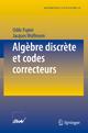 Algèbre discrète et codes correcteurs - Odile Papini; Jacques Wolfmann