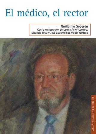 El médico, el rector - Guillermo Soberón