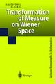 Transformation of Measure on Wiener Space - A.Süleyman Üstünel; Moshe Zakai