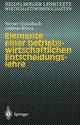 Elemente einer betriebswirtschaftlichen Entscheidungslehre - Werner Dinkelbach; Andreas Kleine