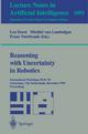 Reasoning with Uncertainty in Robotics - Leo Dorst; Michiel Van Lambalgen; Frans Voorbraak