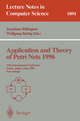 Application and Theory of Petri Nets 1996 - Jonathan Billington; Wolfgang Reisig