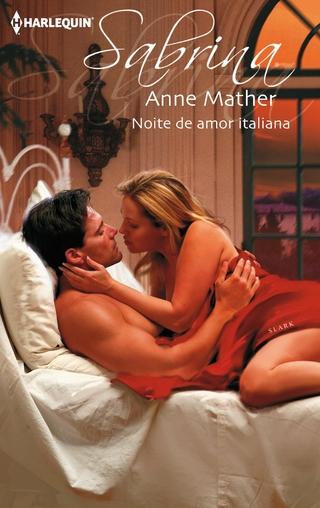 Noite de amor italiana - Anne Mather