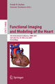 Functional Imaging and Modeling of the Heart - Frank B. Sachse; Gunnar Seemann