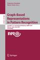 Graph-Based Representations in Pattern Recognition - Francisco Escolano; Mario Vento