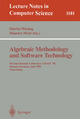 Algebraic Methodology and Software Technology - Martin Wirsing; Maurice Nivat