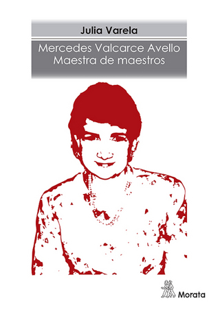 Mercedes Valcarce Avello. Maestra de maestros - Julia Varela