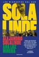 Solalinde. Los migrantes del sur - Alejandro Solalinde; Ana Luz Minera