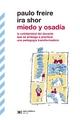 Miedo y osadía - Paulo Freire; Ira Shor