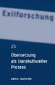 Übersetzung als transkultureller Prozess - Erwin Rotermund; Wulf Köpke