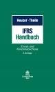 IFRS-Handbuch - Andreas Dorschell;  Paul J. Heuser;  Britta Leippe;  Edgar Low;  Kai Udo Pawelzik;  Carsten Theile