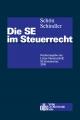 Die SE im Steuerrecht - Clemens Philipp Schindler;  Wolfgang Schon