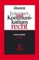 Internet- und Kommunikationsrecht - Thomas Hoeren