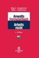 Anwalts-Formularbuch Arbeitsrecht - Katrin Haußmann;  Jobst-Hubertus Bauer;  Stefan Lingemann;  Martin Diller