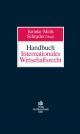 Handbuch Internationales Wirtschaftsrecht - Herbert Kronke;  Werner Melis;  Anton K. Schnyder