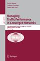 Managing Traffic Performance in Converged Networks - Lorne Mason; Tadeusz Drwiega; James Yan