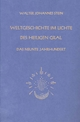 Weltgeschichte im Lichte des heiligen Gral - Walter J Stein