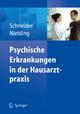Psychische Erkrankungen in der Hausarztpraxis - Frank Schneider; Wilhelm Niebling