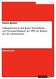 Volksparteien in der Krise? Zur Reform- und Strategiefähigkeit der SPD am Beginn des 21. Jahrhunderts - Dennis Buchner