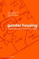 gender housing - Christina Altenstraßer; Gabriella Hauch; Hermann Kepplinger