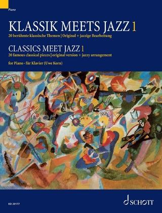 Classics meet Jazz 1 - Uwe Korn; Uwe Korn