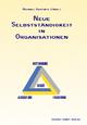 Neue Selbstständigkeit in Organisationen - Michael Kastner