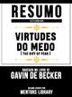 Resumo Estendido: Virtudes Do Medo (The Gift Of Fear) - Baseado No Livro De Gavin De Becker - Mentors Library