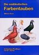 Die Süddeutschen Farbentauben - Wilhelm Bauer