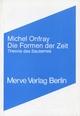 Die Formen der Zeit - Michel Onfray