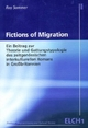 Fictions of Migration - Roy Sommer