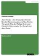 Zwei Stücke - drei Dramatiker: Bertolt Brechts Theatermaximen in Max Frischs 'Die große Wut des Philipp Hotz' und Friedrich Dürrenmatts 'Der Besuch der alten Dame' - Carolina Franzen