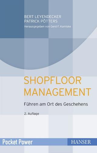 Shopfloor Management - Bert Leyendecker; Patrick Pötters