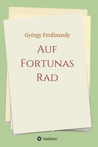 Auf Fortunas Rad - György Ferdinandy