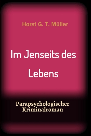 Im Jenseits des Lebens - Horst G. T. Müller
