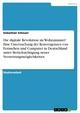 Die digitale Revolution im Wohnzimmer? Eine Untersuchung der Konvergenzen von Fernsehen und Computer in Deutschland unter Berücksichtigung neuer Vernetzungsmöglichkeiten - Sebastian Scheuer