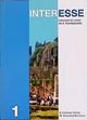 Interesse - Ausgabe für Bayern - Band 1 - Lektionen 1 - 25 - Dr. Dieter Lohmann; Dr. Lilian Balensiefen; Matthias Bausenhart; Dieter Elsässer; Kristine Schulz; Erika Spengelin-Rogger; Hans-Dieter Stöver