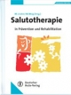 Salutotherapie in Prävention und Rehabilitation