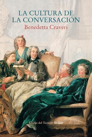 La cultura de la conversación - Benedetta Craveri