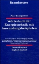 Wörterbuch der Energietechnik mit Anwendungsbeispielen /Energy Technology Dictionary with examples on Usage