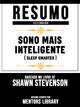 Resumo Estendido: Sono Mais Inteligente (Sleep Smarter) - Baseado No Livro De Shawn Stevenson - Mentors Library