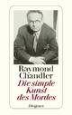 Die simple Kunst des Mordes - Raymond Chandler