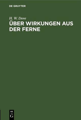 Über Wirkungen aus der Ferne - H. W. Dove