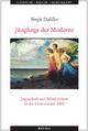 Jünglinge der Moderne - Birgit Dahlke
