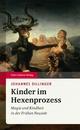 Kinder im Hexenprozess - Johannes Dillinger