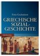 Griechische Sozialgeschichte - Angelos Chaniotis;  Fritz Gschnitzer;  Catherine Trümpy