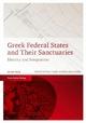 Greek Federal States and Their Sanctuaries - Peter Funke;  Matthias Haake