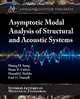 Asymptotic Modal Analysis of Structural and Acoustical Systems - Shung H. Sung; Dean R. Culver; Donald J. Nefske; Earl H. Dowell